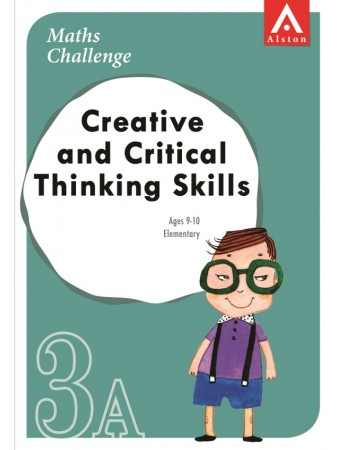 MATHS CHALLENGE - Creative and Critical Thinking Skills 3A (Elementary: Ages 9 - 10)