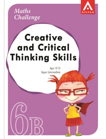 MATHS CHALLENGE - Creative and Critical Thinking Skills 6B (Upper Intermediate: Ages 12 - 13)