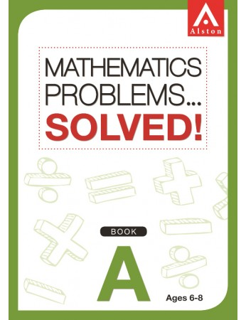 MATHEMATICS PROBLEMS... SOLVED! Book A