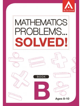 MATHEMATICS PROBLEMS... SOLVED! Book B