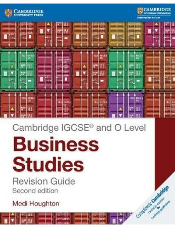 Cambridge IGCSE® and O Level Business Studies Revision Guide (2nd edition)
