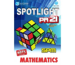 SPOTLIGHT PA 21 SPM Mathematics