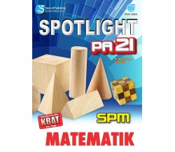 SPOTLIGHT PA 21 SPM Matematik