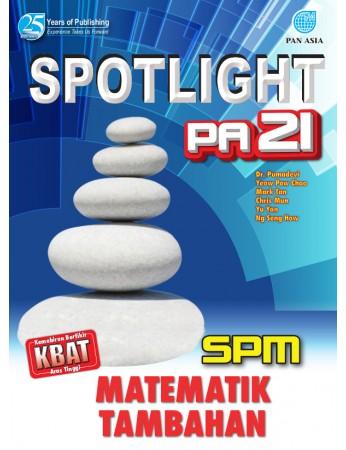 SPOTLIGHT PA 21 SPM Matematik Tambahan