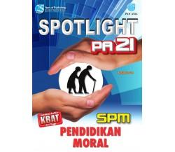 SPOTLIGHT PA 21 SPM Pendidikan Moral