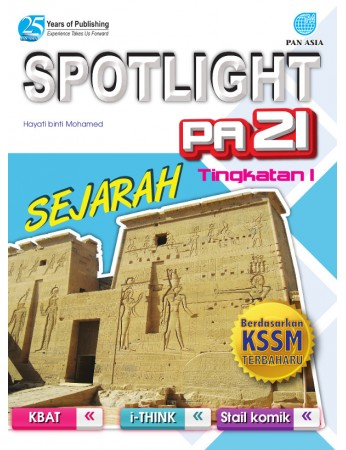 SPOTLIGHT PA 21 Sejarah Tingkatan 1