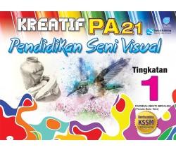KREATIF PA 21 Pendidikan Seni Visual Tingkatan 1