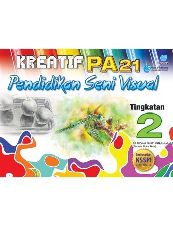 KREATIF PA 21 Pendidikan Seni Visual Tingkatan 2