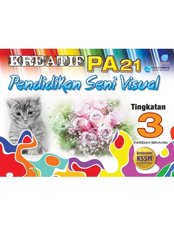 KREATIF PA 21 Pendidikan Seni Visual Tingkatan 3