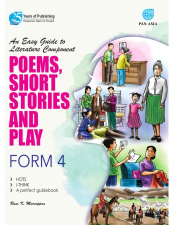 AN EASY GUIDE TO LITERATURE COMPONENT Poems, Short Stories and Play Form 4