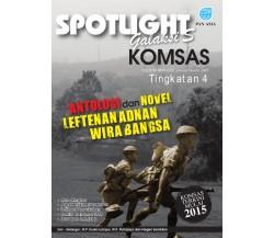 SPOTLIGHT GALAKSI S KOMSAS ANTOLOGI DAN NOVEL Leftenan Adnan Wira Bangsa Tingkatan 4
