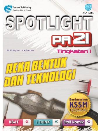 SPOTLIGHT PA 21 Reka Bentuk dan Teknologi Tingkatan 1