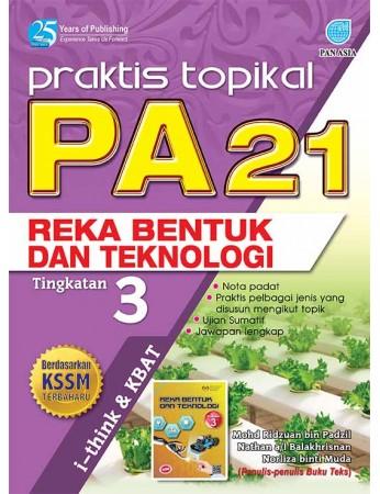 PRAKTIS TOPIKAL PA 21 Reka Bentuk dan Teknologi Tingkatan 3