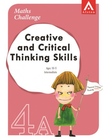 MATHS CHALLENGE - Creative and Critical Thinking Skills 4A (Intermediate: Ages 10 - 11)