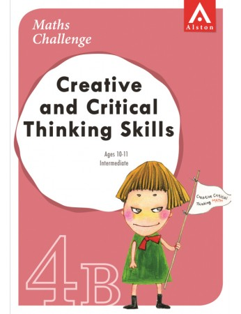 MATHS CHALLENGE - Creative and Critical Thinking Skills 4B (Intermediate: Ages 10 - 11)