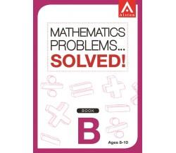 MATHEMATICS PROBLEMS... SOLVED! Book B