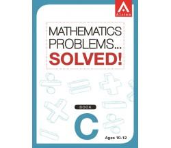 MATHEMATICS PROBLEMS... SOLVED! Book C
