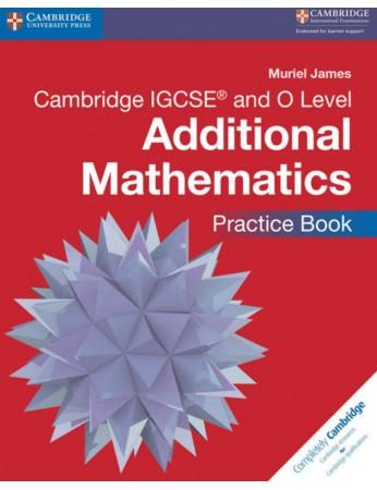 Cambridge IGCSE® and O Level Additional Mathematics Practice Book