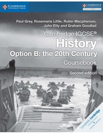 Cambridge IGCSE® History Coursebook Option B: The 20th Century Coursebook