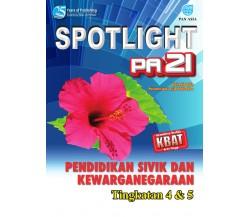 SPOTLIGHT PA 21 SPM Pendidikan Sivik dan Kewarganegaraan Tingkatan 4 & 5
