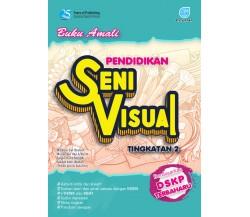 Buku Amali Pendidikan Seni Visual KSSM Tingkatan 2