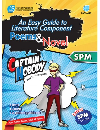 AN EASY GUIDE TO LITERATURE COMPONENT Poems and Novel Captain Nobody SPM