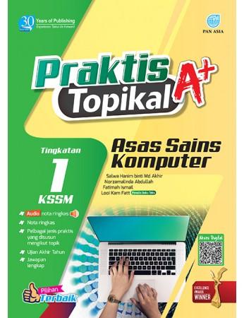 PRAKTIS TOPIKAL A+ Asas Sains Komputer Tingkatan 1 KSSM