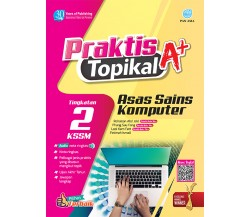 PRAKTIS TOPIKAL A+ Asas Sains Komputer Tingkatan 2 KSSM
