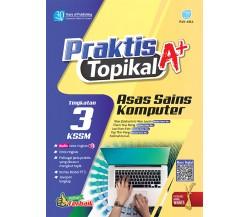 PRAKTIS TOPIKAL A+ Asas Sains Komputer Tingkatan 3 KSSM