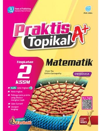 PRAKTIS TOPIKAL A+ Matematik Tingkatan 2 KSSM