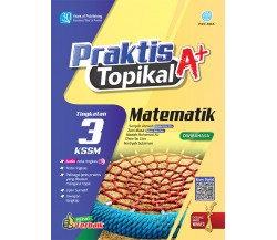 PRAKTIS TOPIKAL A+ Matematik Tingkatan 3 KSSM
