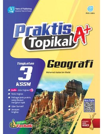 PRAKTIS TOPIKAL A+ Geografi Tingkatan 3 KSSM