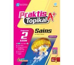 PRAKTIS TOPIKAL A+ Sains Tingkatan 2 KSSM