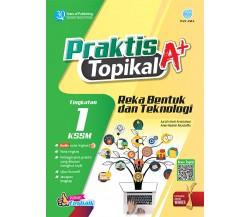 PRAKTIS TOPIKAL A+ Reka Bentuk dan Teknologi Tingkatan 1 KSSM