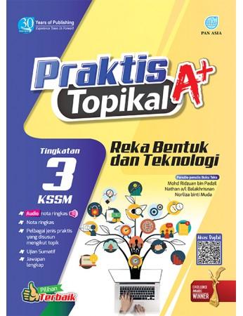 PRAKTIS TOPIKAL A+ Reka Bentuk dan Teknologi Tingkatan 3 KSSM